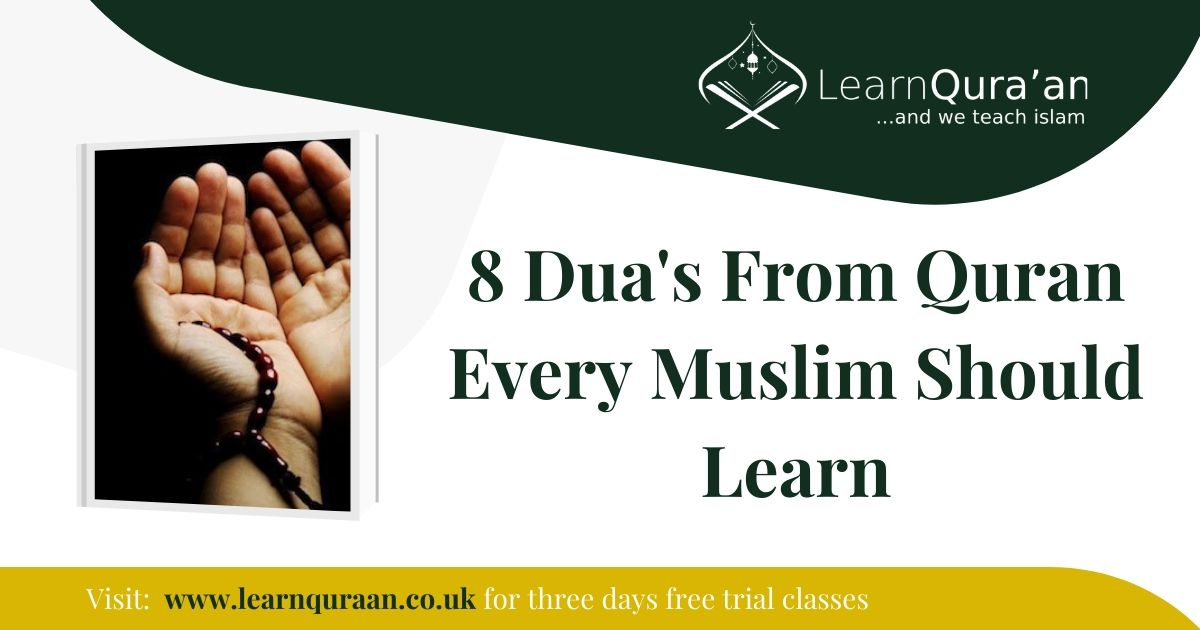 8 Dua's from Quran Every Muslim Should Learn