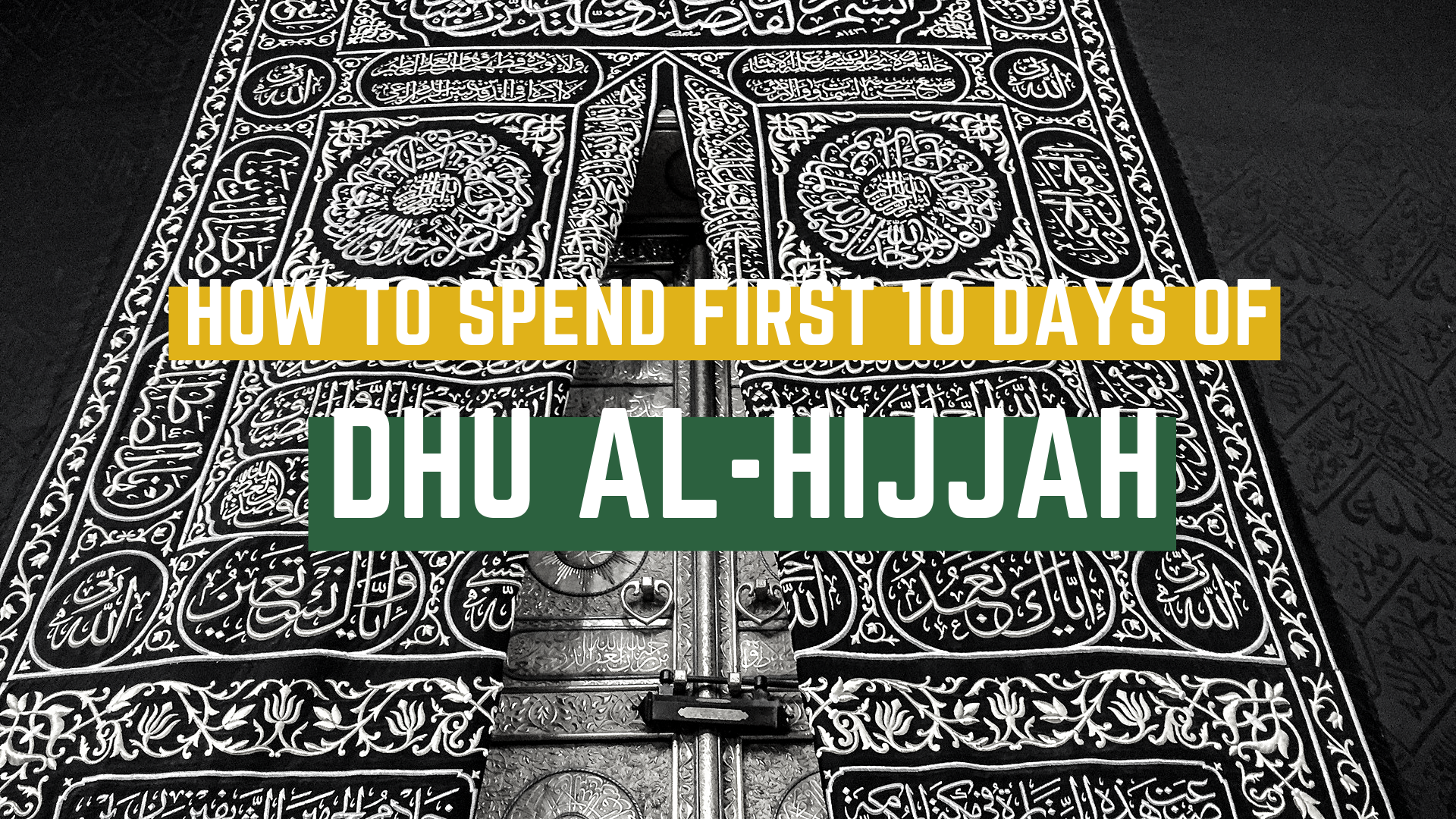 How to spend first 10 days of Dhul Hijjah